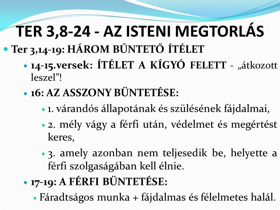 """TER 3,8-24 - AZ ISTENI MEGTORLÁS Ter 3,14-19: HÁROM BŰNTETŐ ÍTÉLET 14-15.versek: ÍTÉLET A KÍGYÓ FELETT - """"átkozott leszel ."""