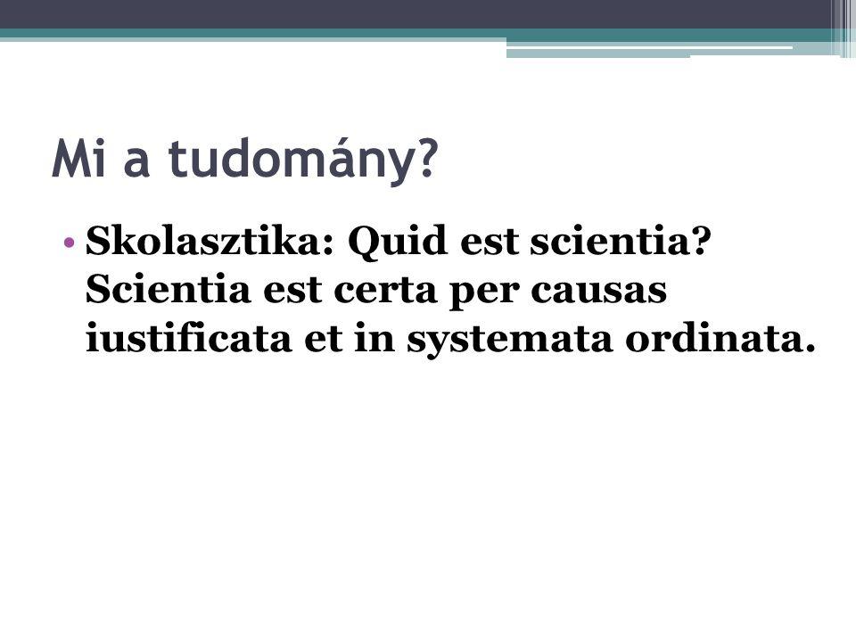 Mi a tudomány.Skolasztika: Quid est scientia.