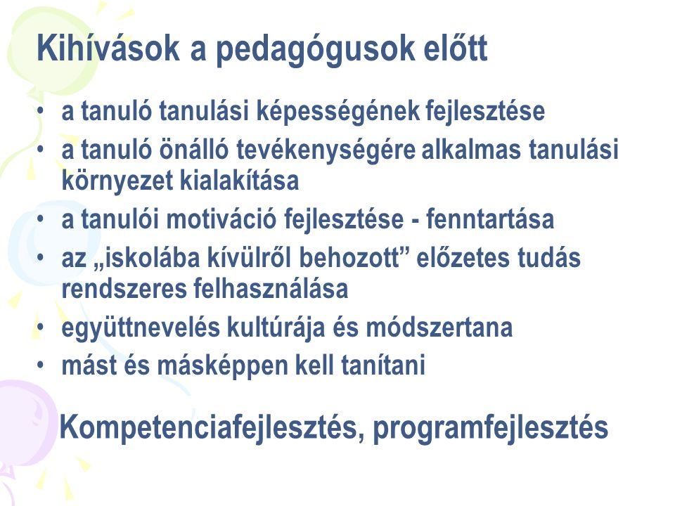 – Központi hálózati koordináció (regionális hálózatkoordinációs központok felkészítése) – Referenciaiskolák felkészítése – Tartalmi fejlesztések támogatása – Módszertani fejlesztések, illetve a továbbképzési rendszer támogatása – SNI – együttnevelési programok koordinációja – Kedvezményezett: Educatio Kht., OFI – Az országos szakmai nyomon követő rendszer működtetése, a fejlesztési folyamat minőség-biztosítása A kiemelt projekt: TÁMOP 3.1.1 – 21.