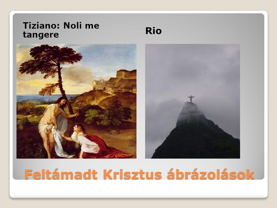 Feltámadt Krisztus ábrázolások Tiziano: Noli me tangere Rio