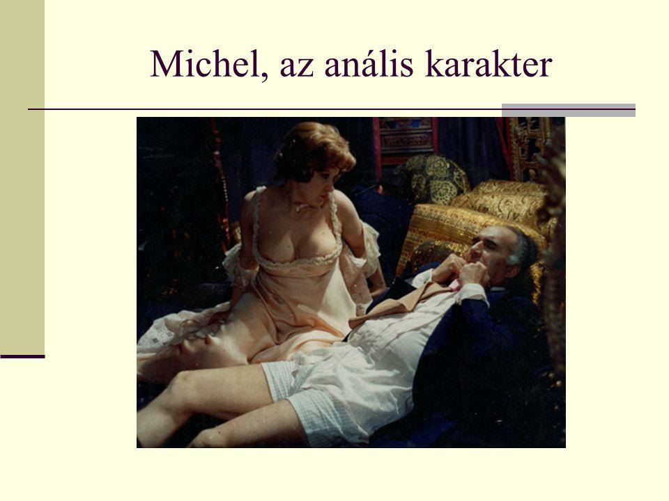 Michel, az anális karakter