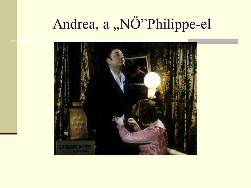 """Andrea, a """"NŐ""""Philippe-el"""
