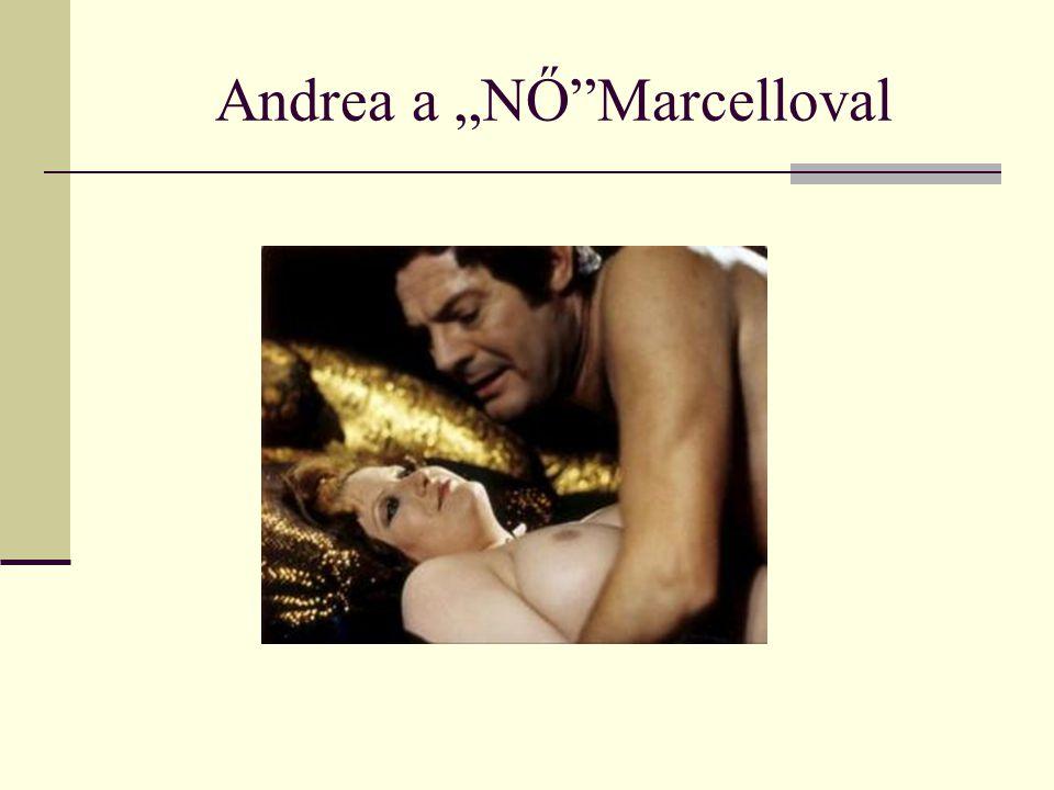 "Andrea a ""NŐ""Marcelloval"