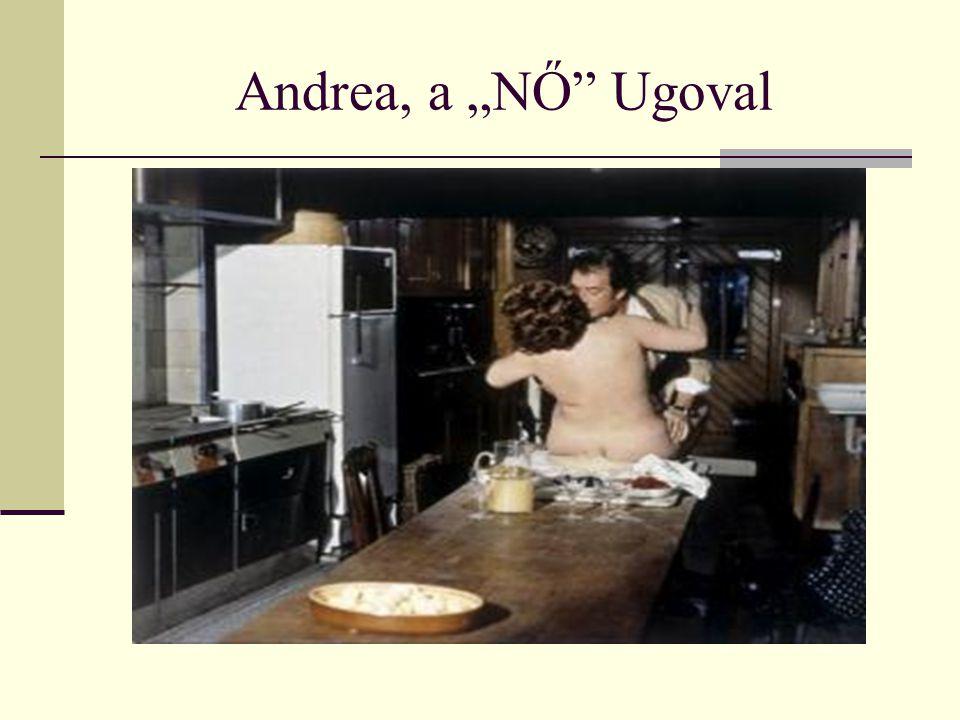 "Andrea, a ""NŐ"" Ugoval"