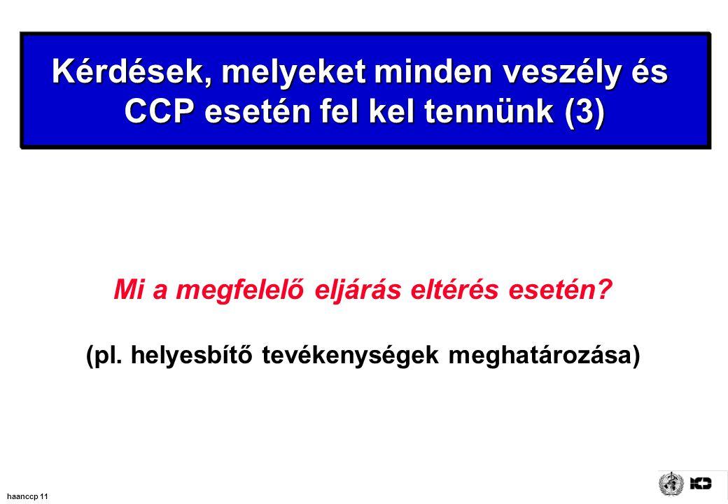 haanccp 11 Mi a megfelelő eljárás eltérés esetén.(pl.