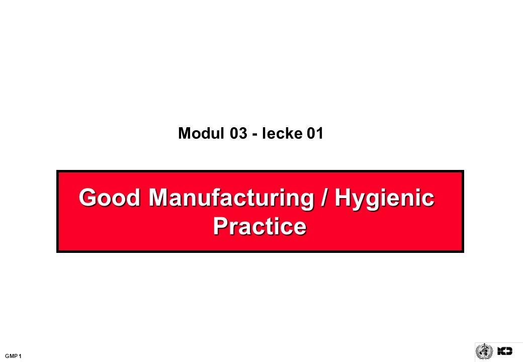 1 GMP 1 Modul 03 - lecke 01 Good Manufacturing / Hygienic Practice