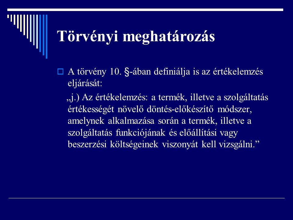 Törvényi meghatározás  A törvény 10.