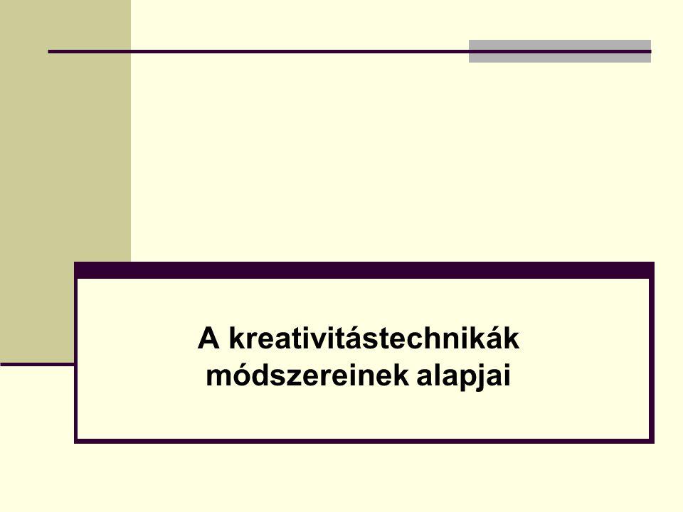 A kreativitástechnikák módszereinek alapjai