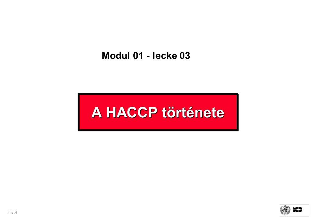 hist 1 A HACCP története Modul 01 - lecke 03
