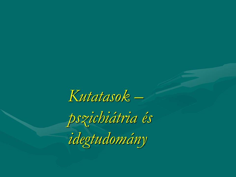 Kutatasok – pszichiátria és idegtudomány