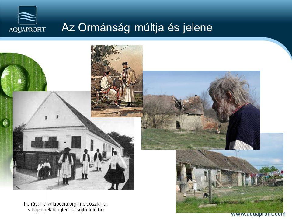 Az Ormánság múltja és jelene Forrás: hu.wikipedia.org; mek.oszk.hu; vilagkepek.blogter.hu; sajto-foto.hu