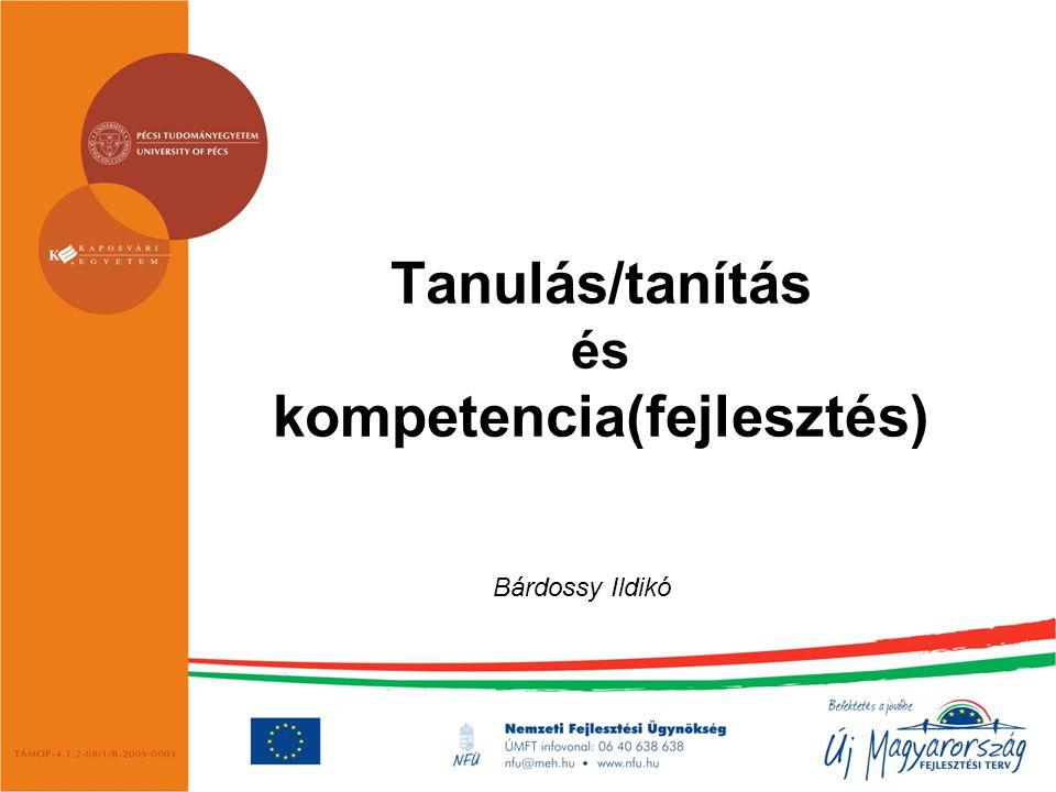 Tanulás/tanítás és kompetencia(fejlesztés) Bárdossy Ildikó