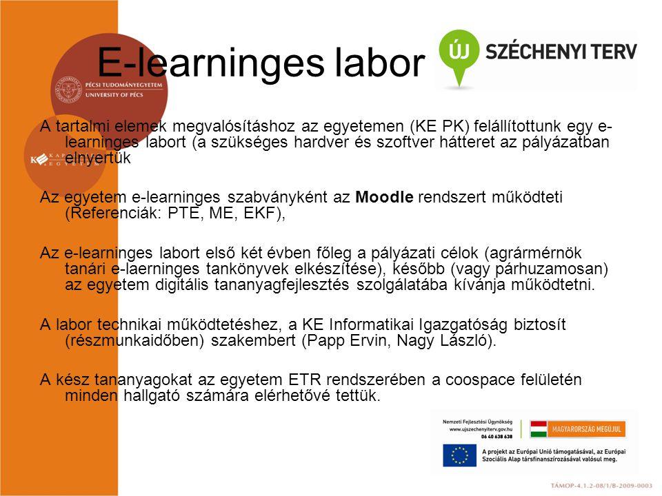 E-learninges labor A tartalmi elemek megvalósításhoz az egyetemen (KE PK) felállítottunk egy e- learninges labort (a szükséges hardver és szoftver hát