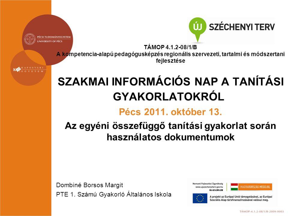 TÁMOP 4.1.2-08/1/B A kompetencia-alapú pedagógusképzés regionális szervezeti, tartalmi és módszertani fejlesztése SZAKMAI INFORMÁCIÓS NAP A TANÍTÁSI G