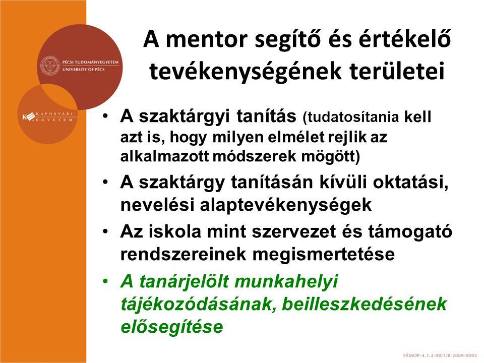 Cél: a tanárjelölt pedagógus kompetenciáinak fejlesztése 1.A tanuló személyiségének fejlesztése 2.Tanulói csoportok, közösségek alakulásának segítése, fejlesztése 3.