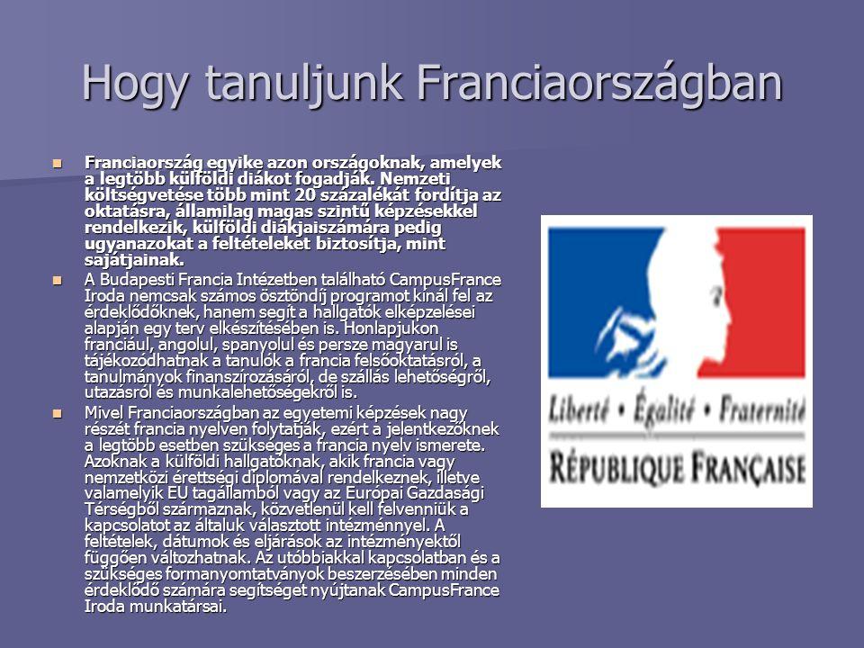 Hogy tanuljunk Franciaországban Franciaország egyike azon országoknak, amelyek a legtöbb külföldi diákot fogadják. Nemzeti költségvetése több mint 20