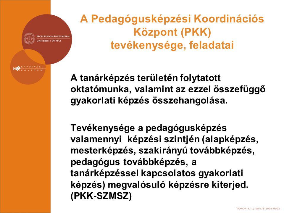 A Pedagógusképzési Koordinációs Központ (PKK) tevékenysége, feladatai A tanárképzés területén folytatott oktatómunka, valamint az ezzel összefüggő gyakorlati képzés összehangolása.