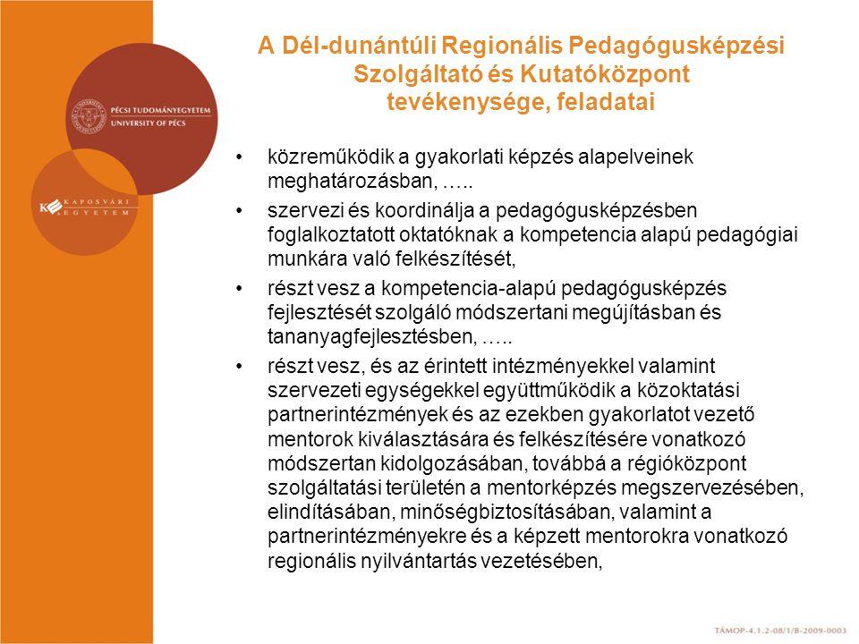 A Dél-dunántúli Regionális Pedagógusképzési Szolgáltató és Kutatóközpont tevékenysége, feladatai közreműködik a gyakorlati képzés alapelveinek meghatározásban, …..