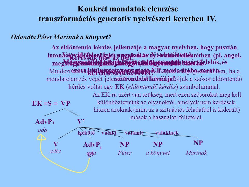 Konkrét mondatok elemzése transzformációs generatív nyelvészeti keretben III.