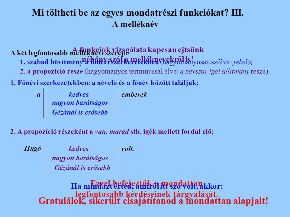 Mi töltheti be az egyes mondatrészi funkciókat.II.