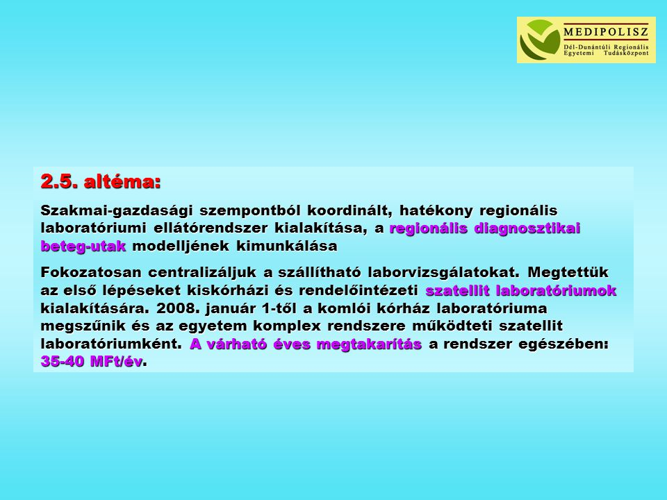 2.5. altéma: Szakmai-gazdasági szempontból koordinált, hatékony regionális laboratóriumi ellátórendszer kialakítása, a regionális diagnosztikai beteg-