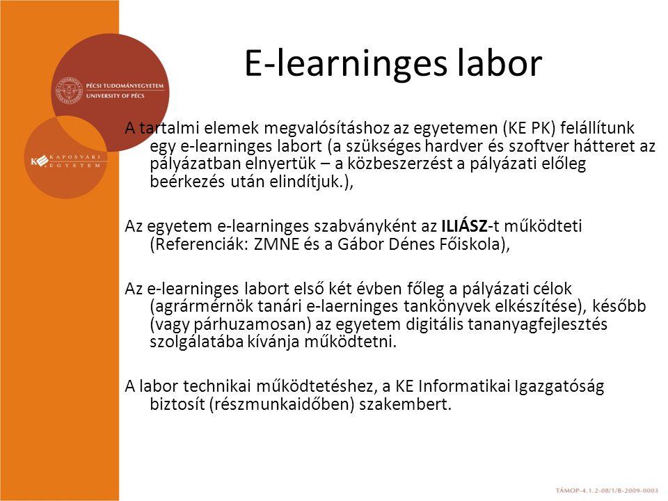 E-learninges labor A tartalmi elemek megvalósításhoz az egyetemen (KE PK) felállítunk egy e-learninges labort (a szükséges hardver és szoftver háttere