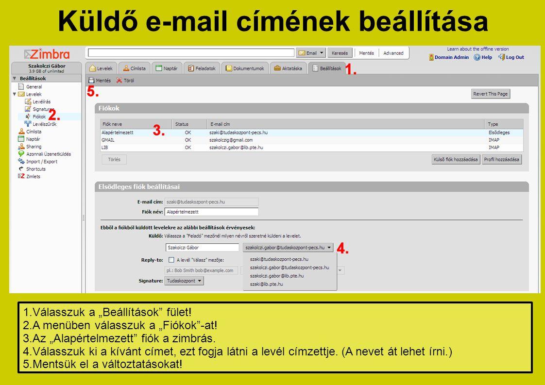 """Küldő e-mail címének beállítása 1.Válasszuk a """"Beállítások"""" fület! 2.A menüben válasszuk a """"Fiókok""""-at! 3.Az """"Alapértelmezett"""" fiók a zimbrás. 4.Válas"""