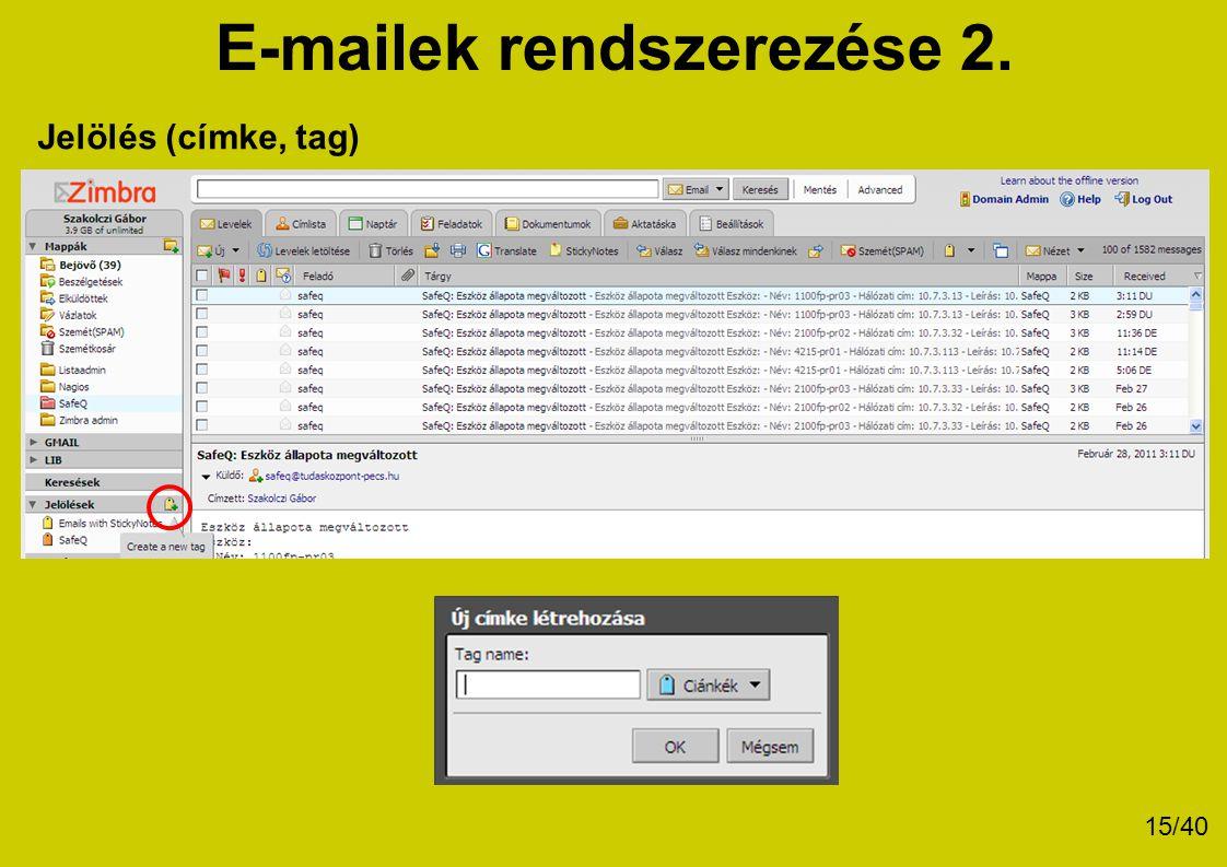 E-mailek rendszerezése 2. Jelölés (címke, tag) 15/40