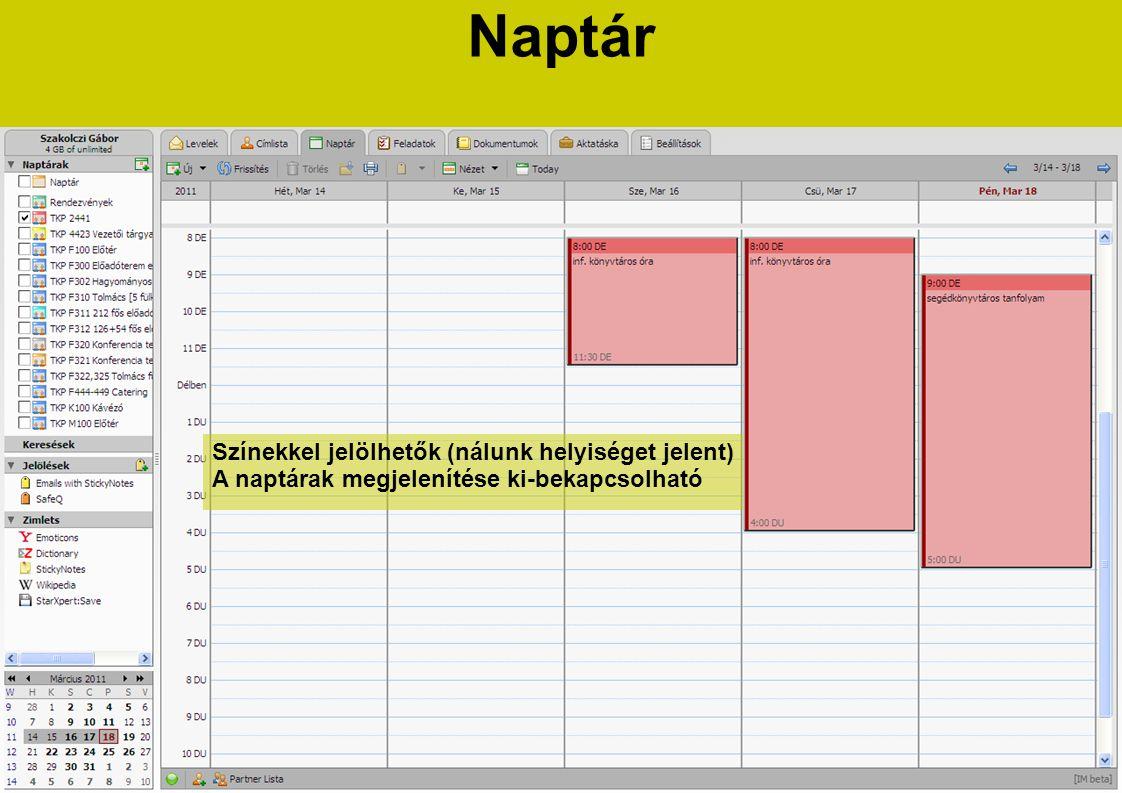 Színekkel jelölhetők (nálunk helyiséget jelent) A naptárak megjelenítése ki-bekapcsolható Naptár