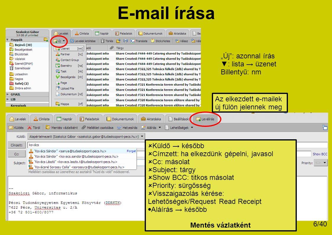 """E-mail írása """"Új"""": azonnal írás ▼: lista → üzenet Billentyű: nm  Küldő → később  Címzett: ha elkezdünk gépelni, javasol  Cc: másolat  Subject: tár"""
