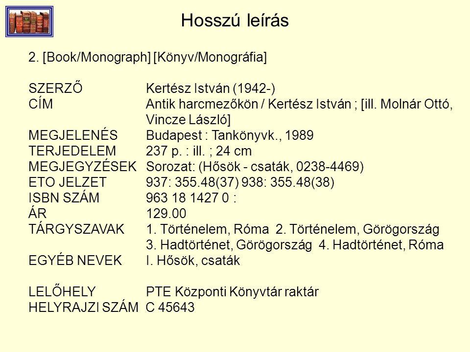 Hosszú leírás 2. [Book/Monograph] [Könyv/Monográfia] SZERZŐKertész István (1942-) CÍM Antik harcmezőkön / Kertész István ; [ill. Molnár Ottó, Vincze L