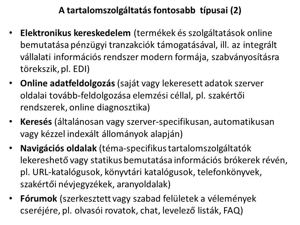 Elektronikus kereskedelem (termékek és szolgáltatások online bemutatása pénzügyi tranzakciók támogatásával, ill.