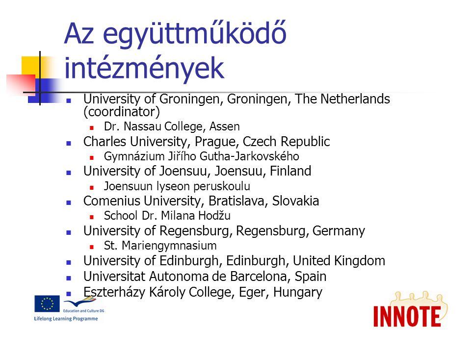 Az együttműködő intézmények University of Groningen, Groningen, The Netherlands (coordinator) Dr.