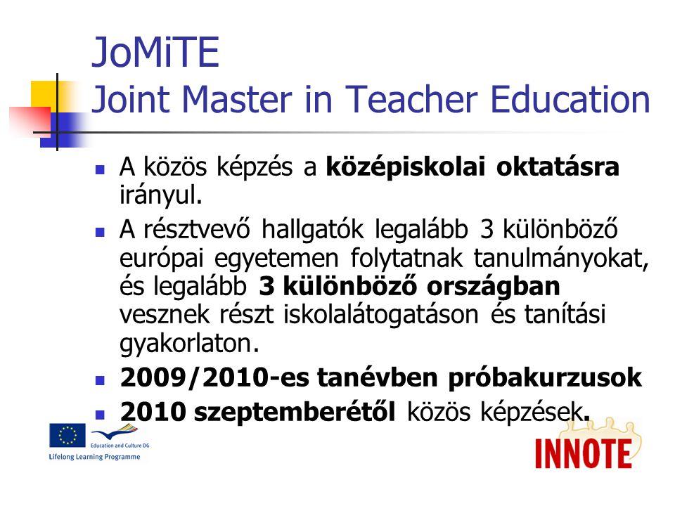 JoMiTE Joint Master in Teacher Education A közös képzés a középiskolai oktatásra irányul.