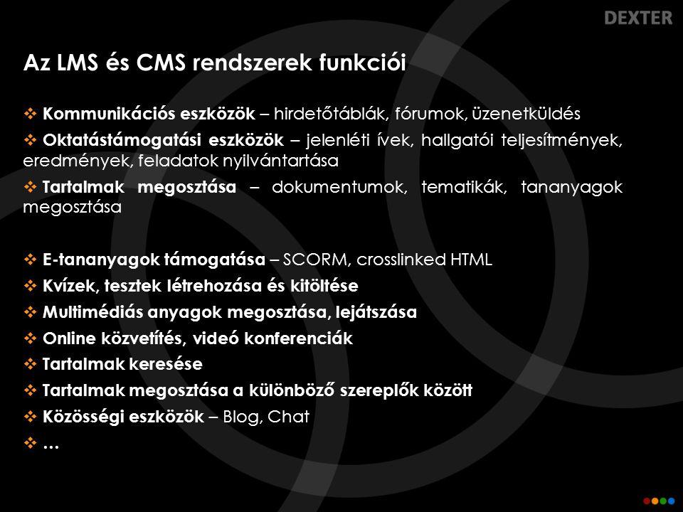 Az LMS és CMS rendszerek funkciói  Kommunikációs eszközök – hirdetőtáblák, fórumok, üzenetküldés  Oktatástámogatási eszközök – jelenléti ívek, hallg