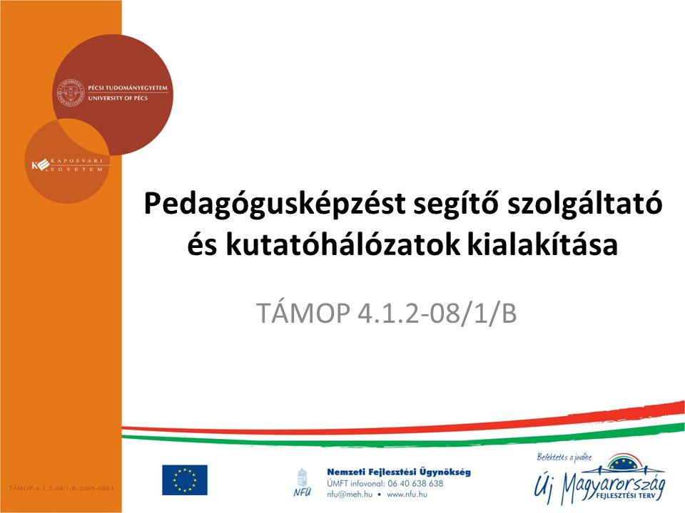 Pedagógusképzést segítő szolgáltató és kutatóhálózatok kialakítása TÁMOP 4.1.2-08/1/B