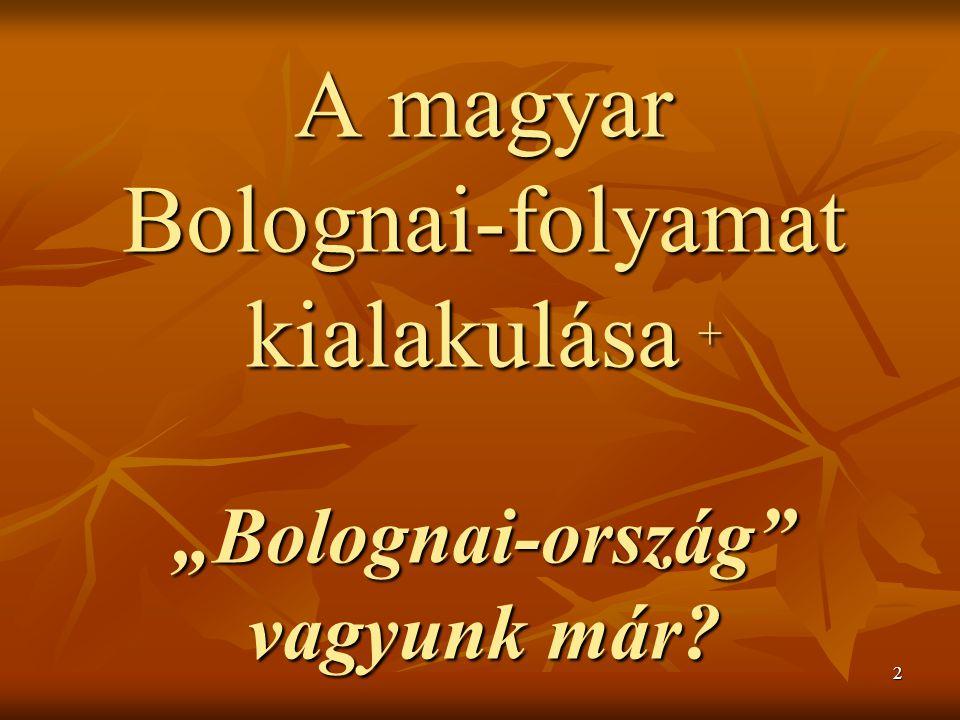 """2 A magyar Bolognai-folyamat kialakulása + """"Bolognai-ország vagyunk már"""