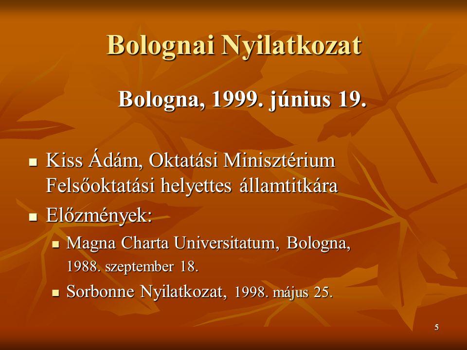 5 Bolognai Nyilatkozat Bologna, 1999. június 19.
