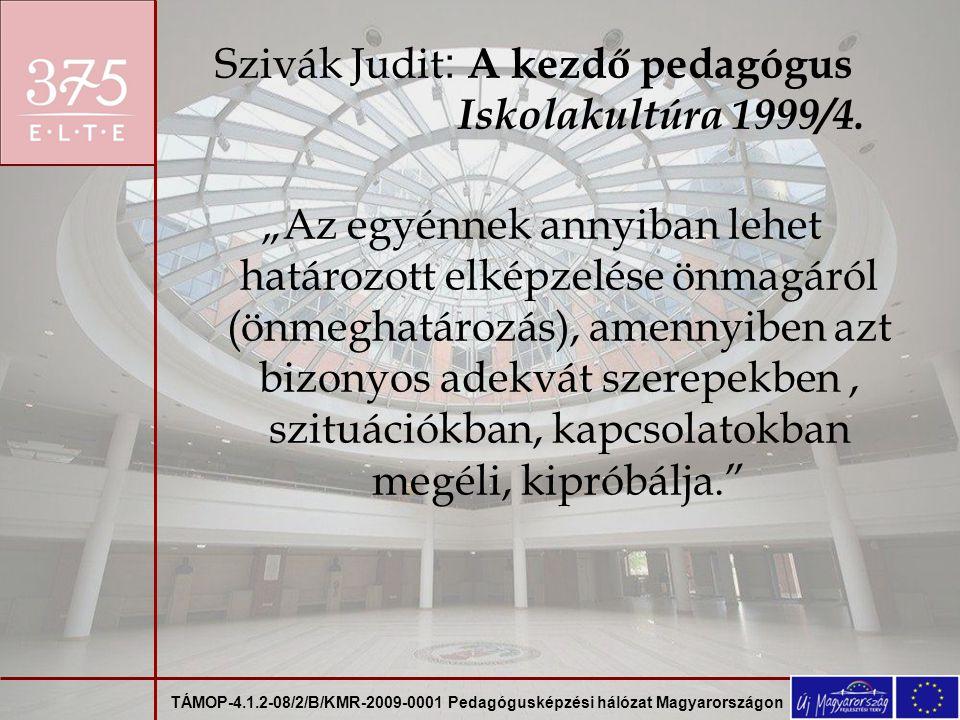 Szivák Judit : A kezdő pedagógus Iskolakultúra 1999/4.