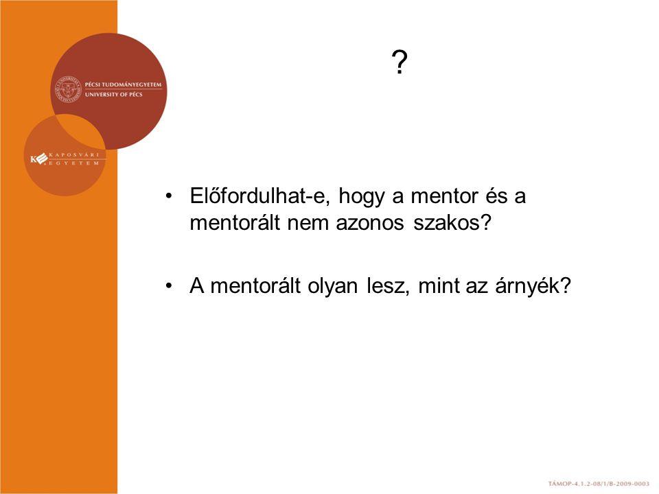 Előfordulhat-e, hogy a mentor és a mentorált nem azonos szakos.
