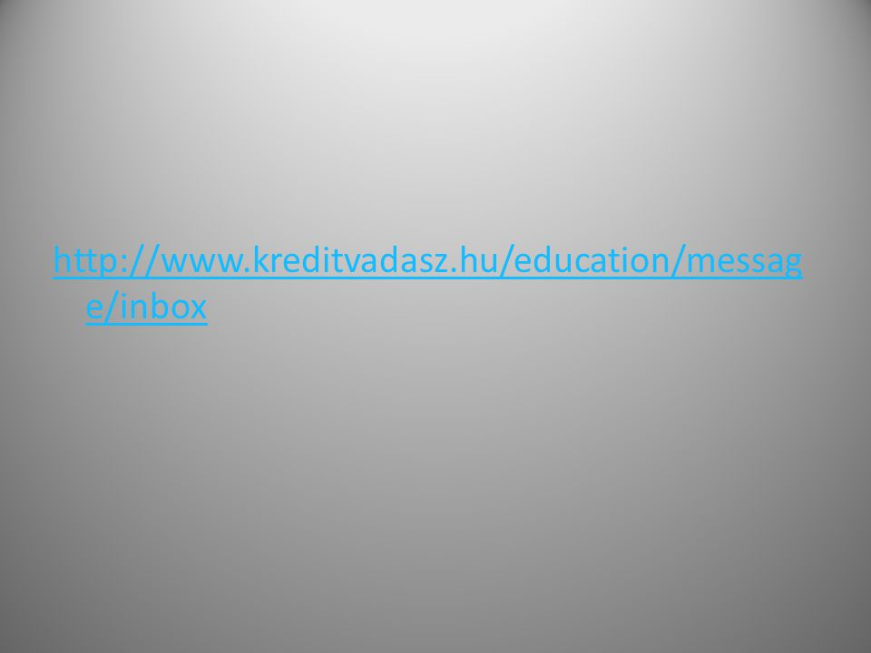 http://www.kreditvadasz.hu/education/messag e/inbox