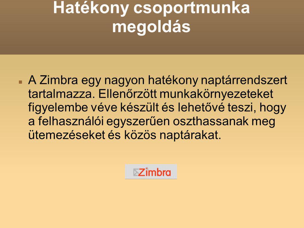 Hatékony csoportmunka megoldás A Zimbra egy nagyon hatékony naptárrendszert tartalmazza.