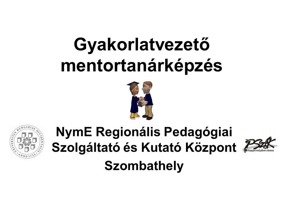 Gyakorlatvezető mentortanárképzés NymE Regionális Pedagógiai Szolgáltató és Kutató Központ Szombathely