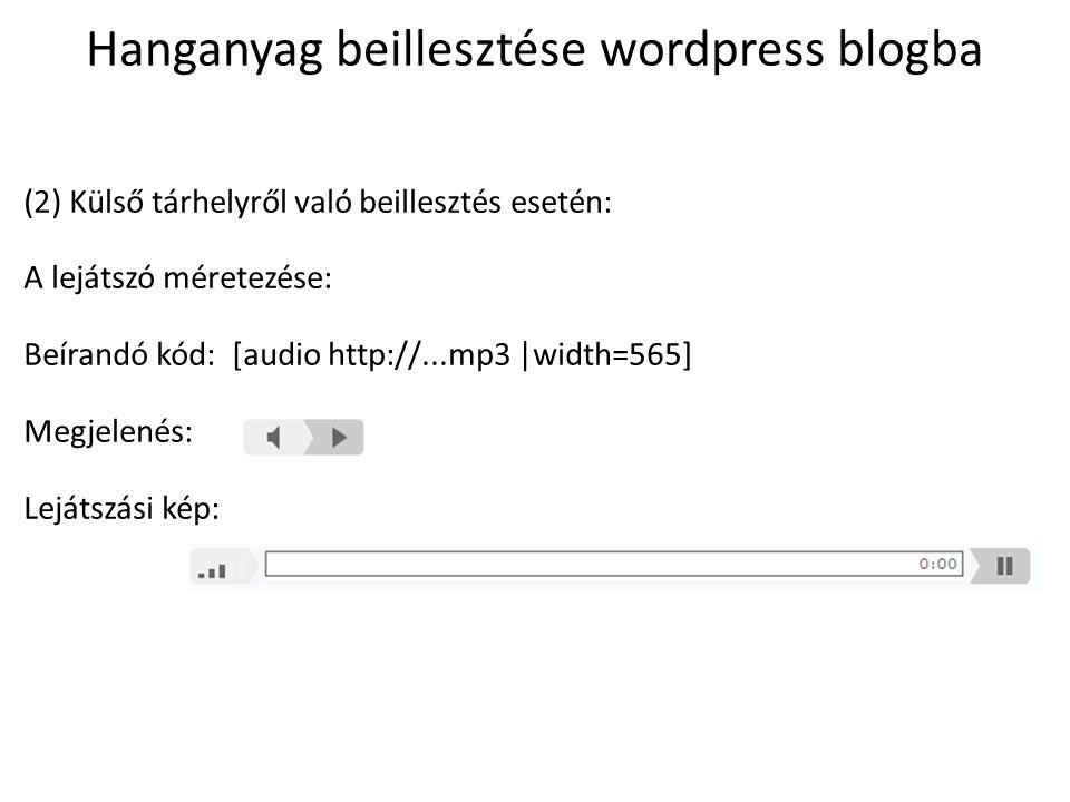 Hanganyag beillesztése wordpress blogba (3) Külső tárhelyről való beillesztés esetén: A lejátszó méretezése és a hanganyag feliratozása: Beírandó kód: [audio http://...mp3 |width=565 |titles= Szabó Lőrinc: Wordpress Forever!] Megjelenés: Lejátszási kép: