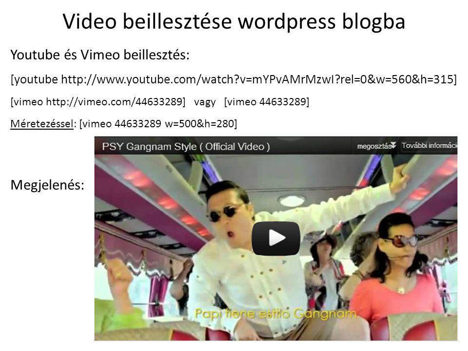 Video beillesztése wordpress blogba Youtube és Vimeo beillesztés: [youtube http://www.youtube.com/watch?v=mYPvAMrMzwI?rel=0&w=560&h=315] [vimeo http:/