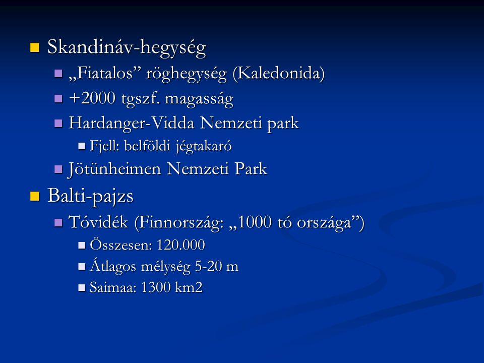 "Skandináv-hegység Skandináv-hegység ""Fiatalos"" röghegység (Kaledonida) ""Fiatalos"" röghegység (Kaledonida) +2000 tgszf. magasság +2000 tgszf. magasság"