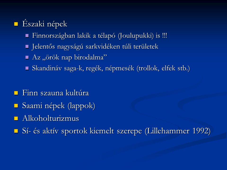 Északi népek Északi népek Finnországban lakik a télapó (Joulupukki) is !!! Finnországban lakik a télapó (Joulupukki) is !!! Jelentős nagyságú sarkvidé
