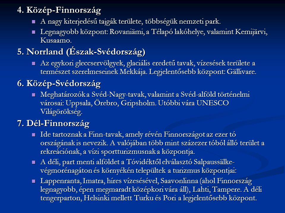 4. Közép-Finnország A nagy kiterjedésű tajgák területe, többségük nemzeti park. A nagy kiterjedésű tajgák területe, többségük nemzeti park. Legnagyobb