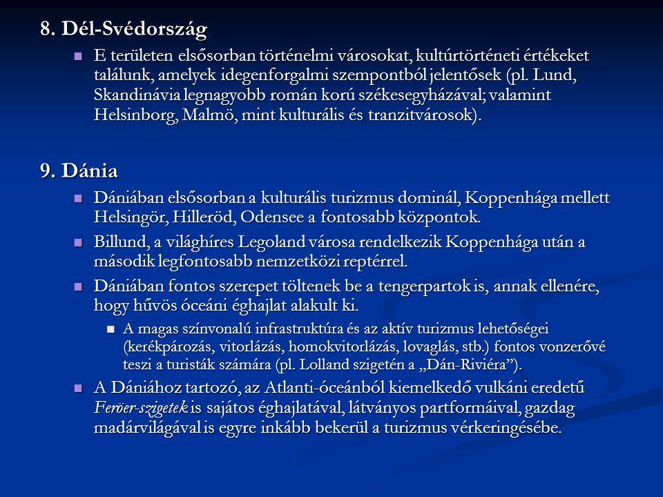 8. Dél-Svédország E területen elsősorban történelmi városokat, kultúrtörténeti értékeket találunk, amelyek idegenforgalmi szempontból jelentősek (pl.