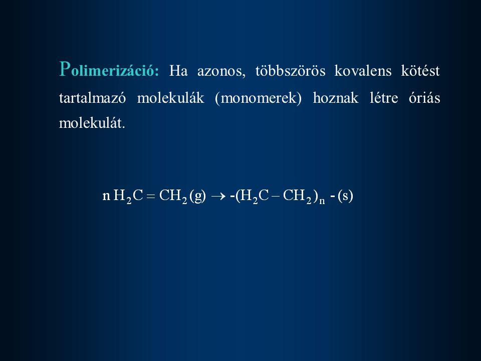 2Bomlás: a reagáló anyag két vagy több molekulára, atomra, ionra disszociál.